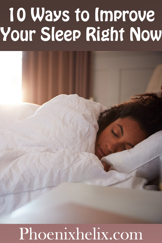 10 Ways to Improve Your Sleep Right Now | Phoenix Helix