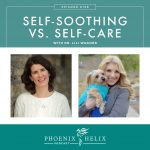 Self-Soothing vs. Self-Care with Dr. Lili Wagner