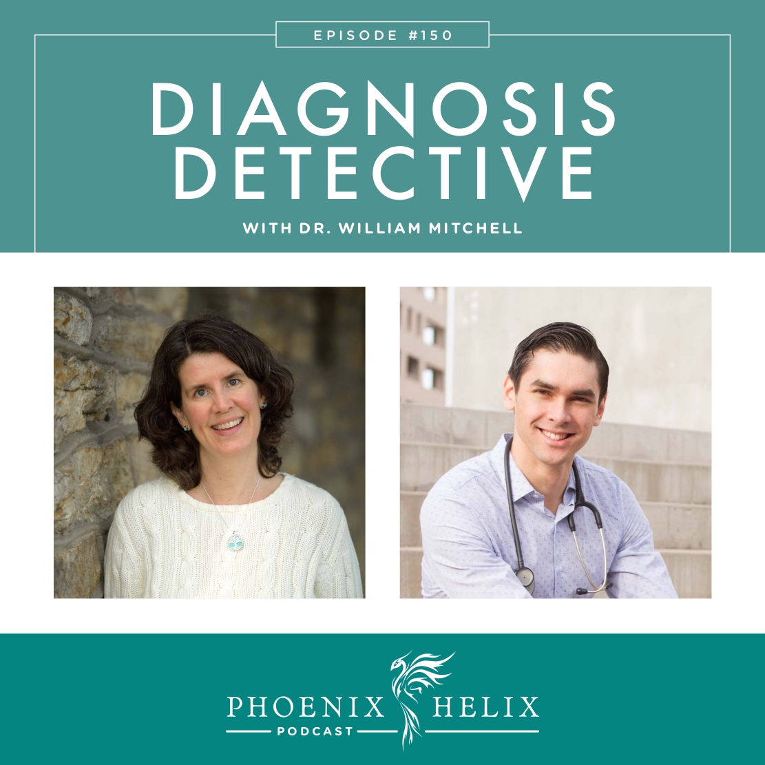 Diagnosis Detective with Dr. William Mitchell | Phoenix Helix Podcast