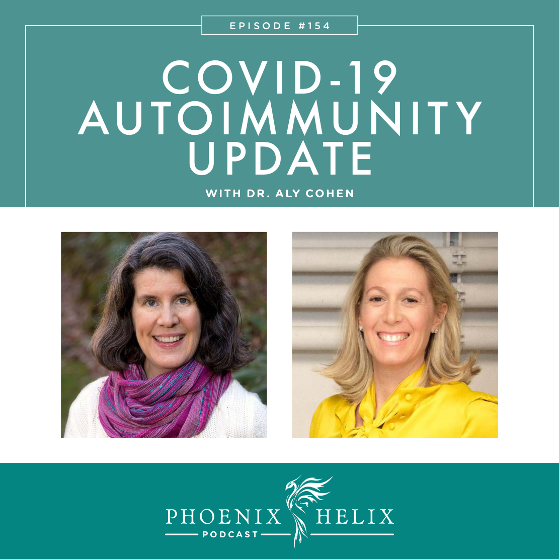 COVID-19 and Autoimmune Disease Update with Dr. Aly Cohen | Phoenix Helix Podcast