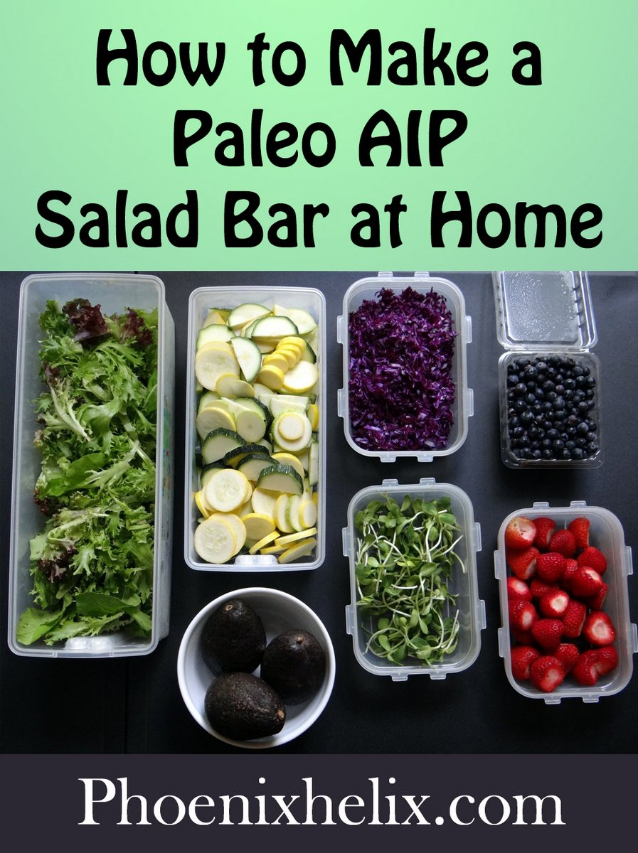 How To Make a Paleo AIP Salad Bar at Home | Phoenix Helix
