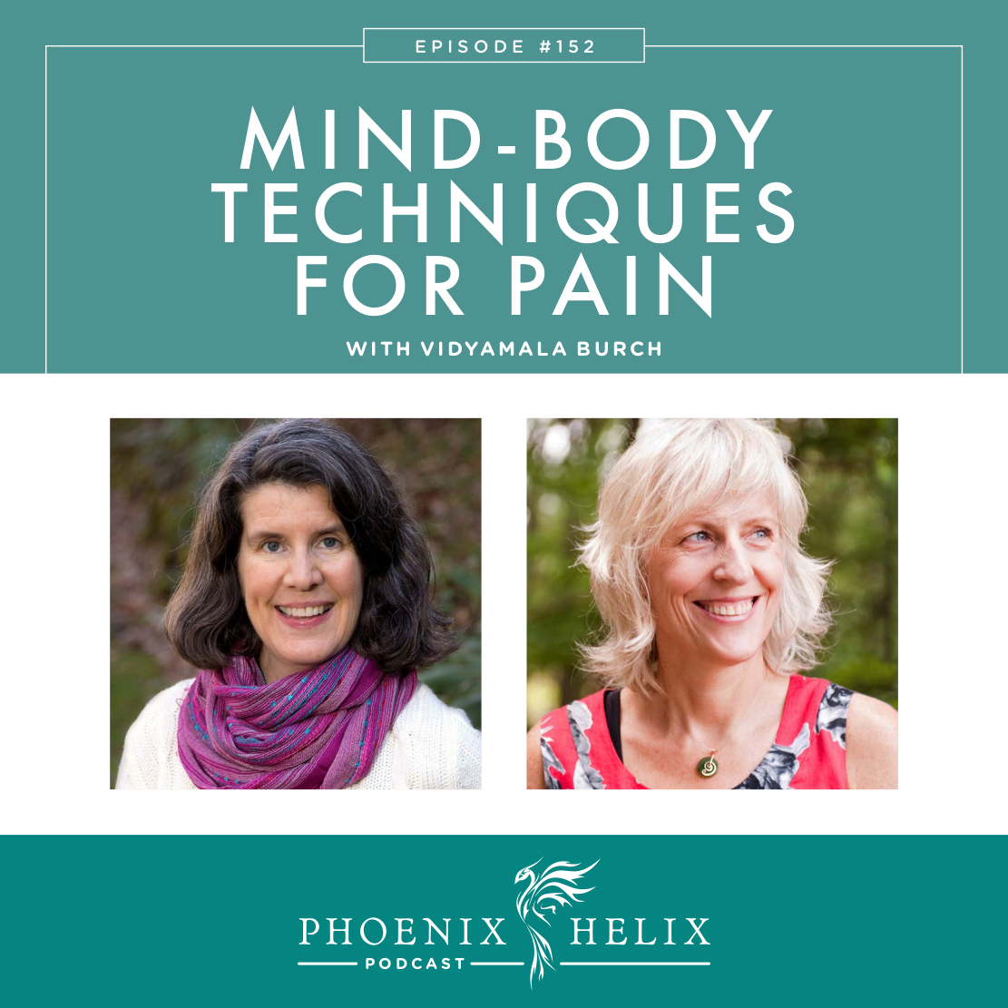 Mind-Body Techniques for Pain with Vidyamala Burch | Phoenix Helix Podcast