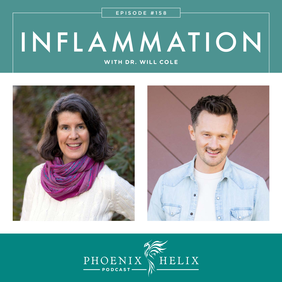 Inflammation with Dr. Will Cole | Phoenix Helix Podcast