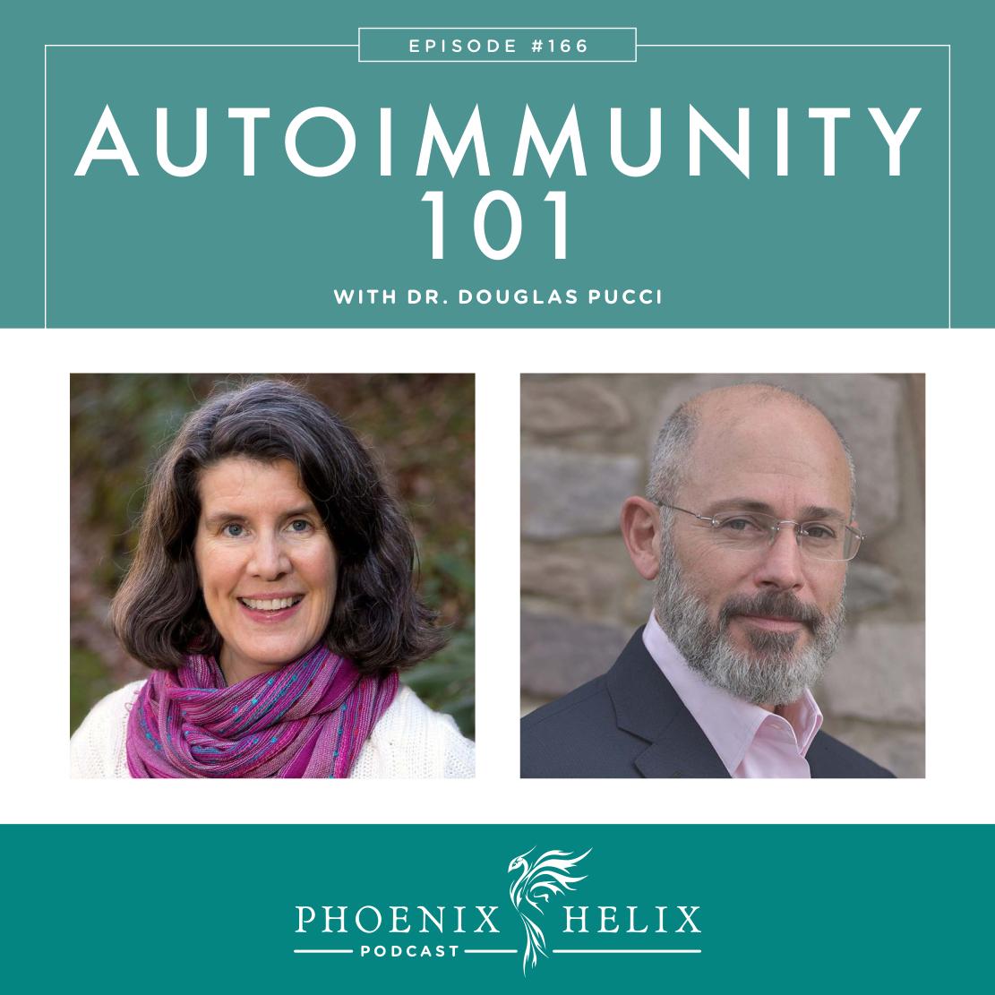 Autoimmunity 101 with Dr. Douglas Pucci   Phoenix Helix Podcast