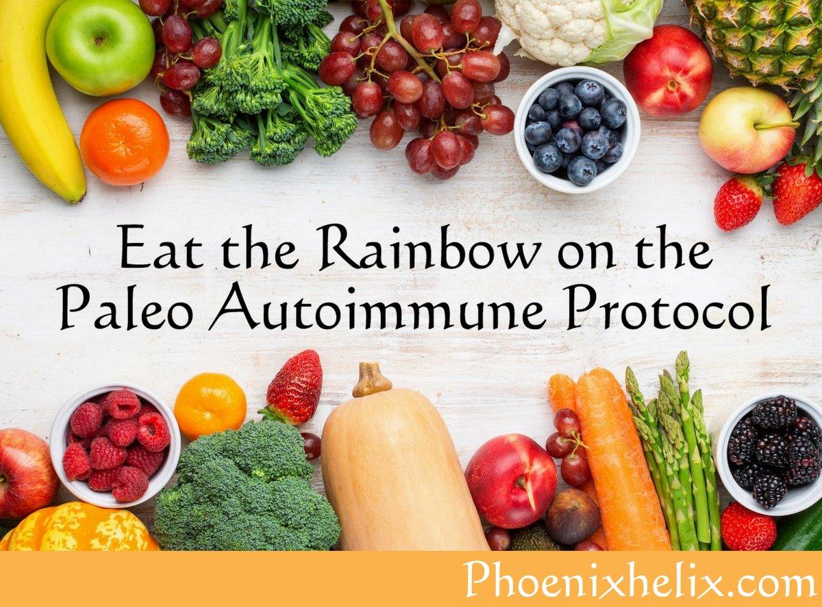 Eat the Rainbow on the Paleo Autoimmune Protocol   Phoenix Helix