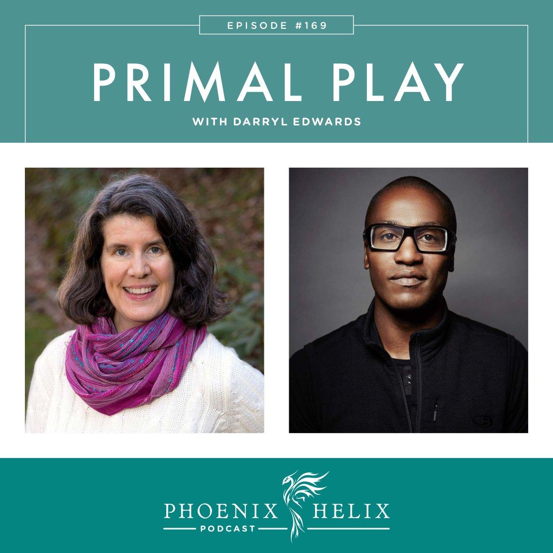 Primal Play with Darryl Edwards | Phoenix Helix Podcast
