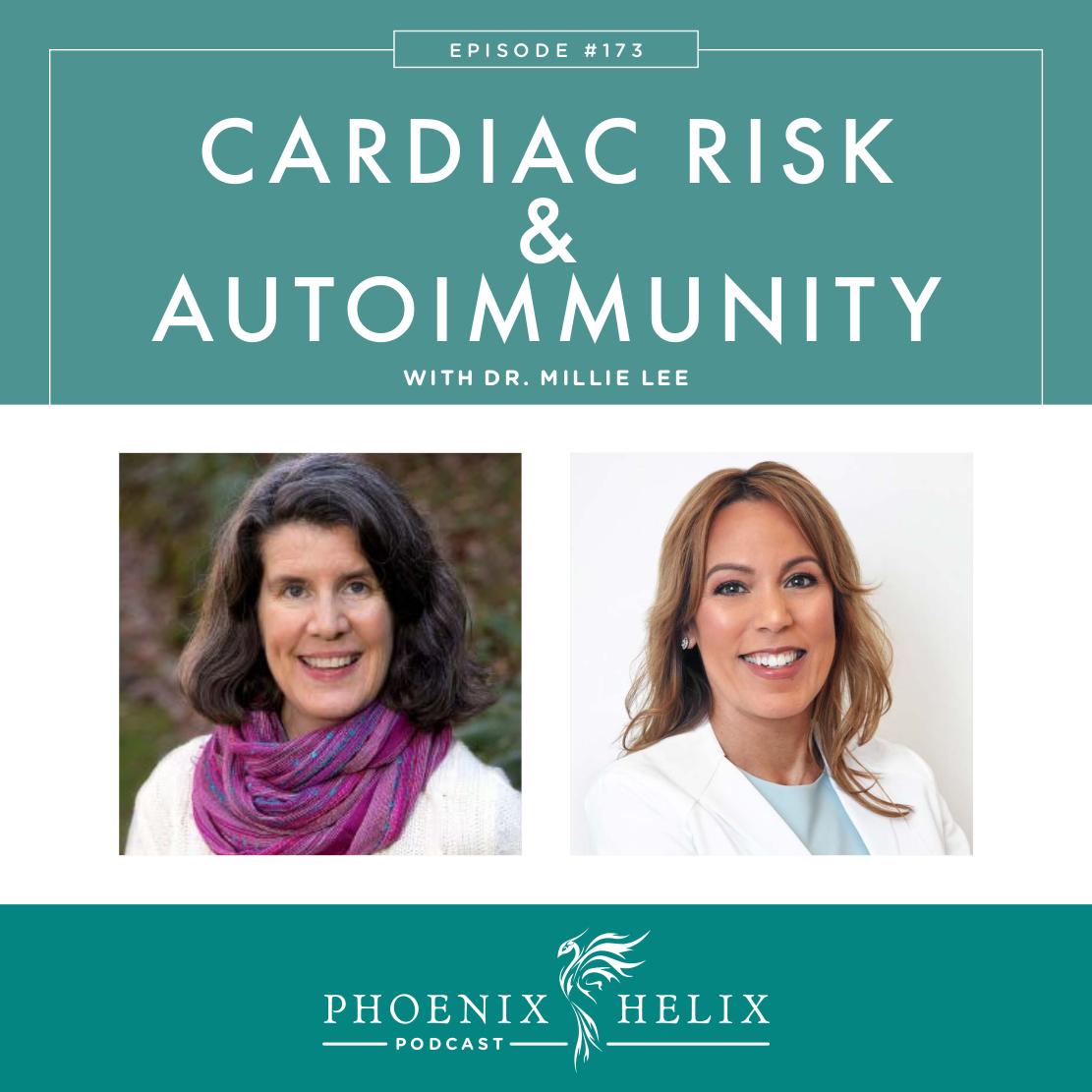 Cardiac Risk and Autoimmune Disease with Dr. Millie Lee | Phoenix Helix Podcast
