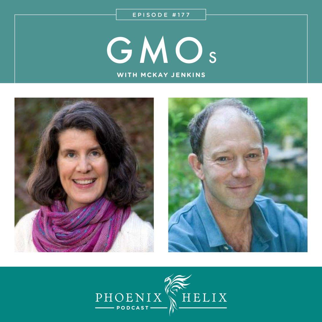 GMOs with McKay Jenkins   Phoenix Helix Podcast