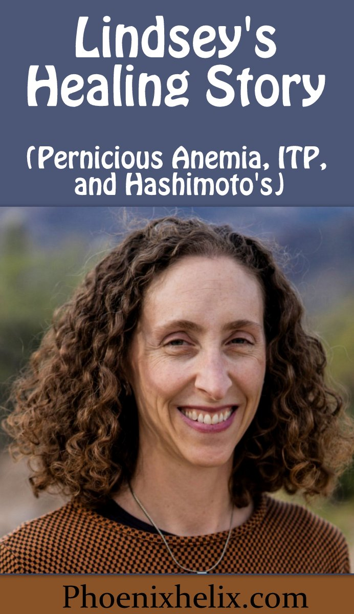 Lindsey's Healing Story (Pernicious Anemia, ITP, Hashimoto's) | Phoenix Helix