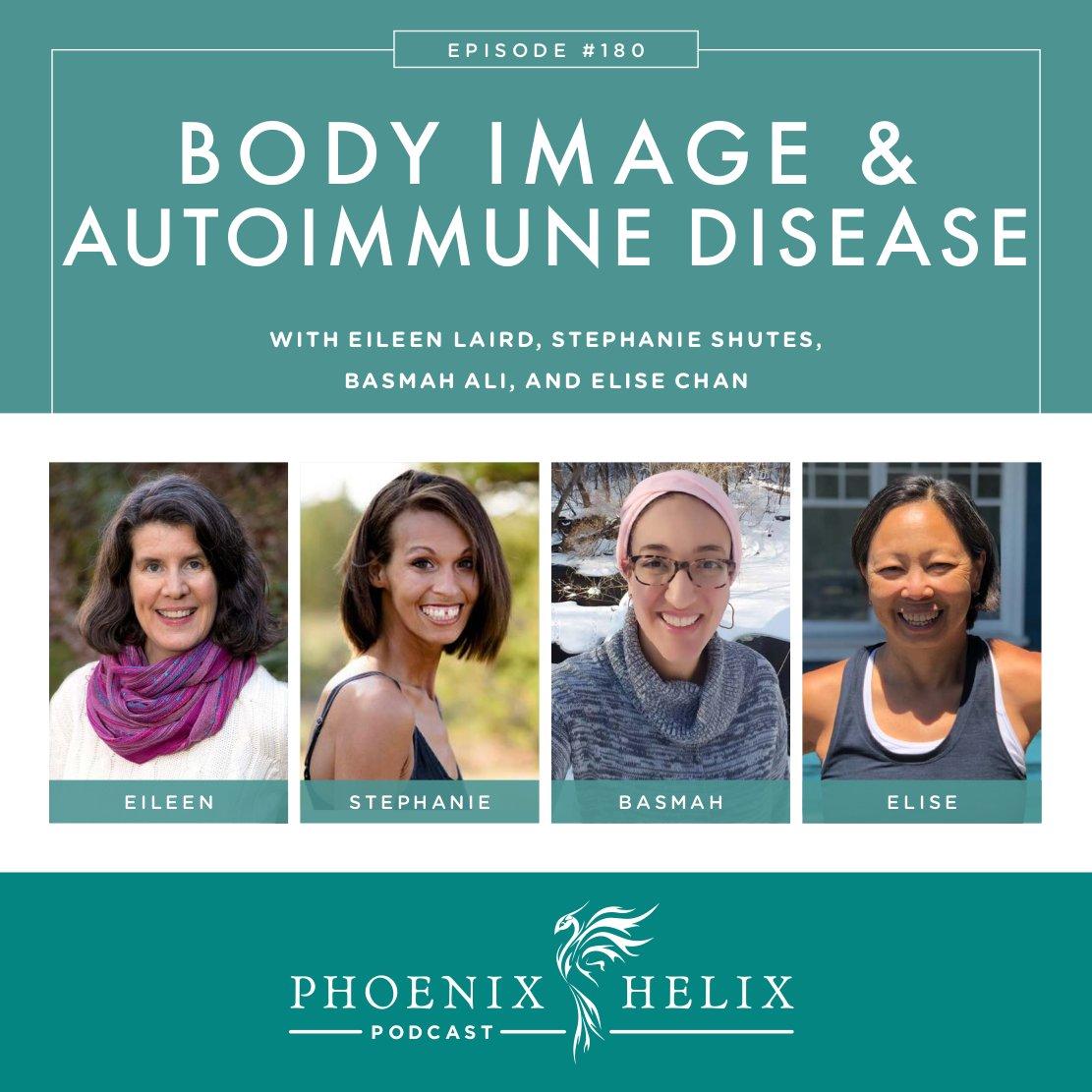 Body Image and Autoimmune Disease | Phoenix Helix Podcast