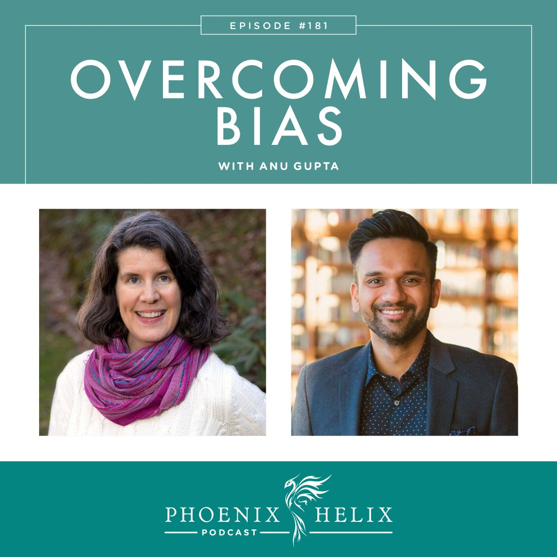 Overcoming Bias with Anu Gupta   Phoenix Helix Podcast