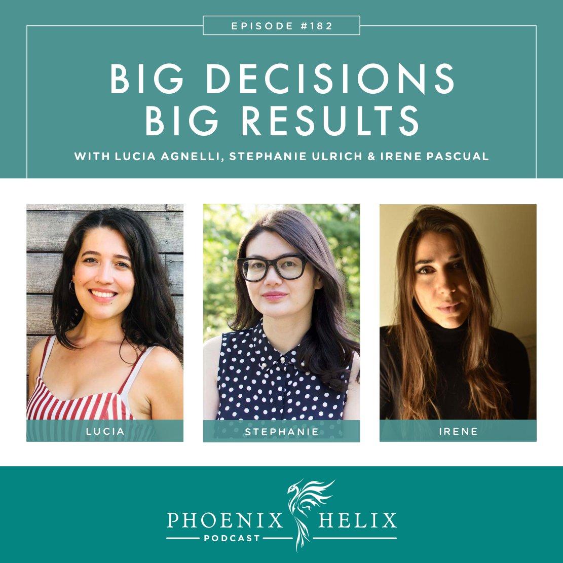 Big Decisions - Big Results   Phoenix Helix Podcast