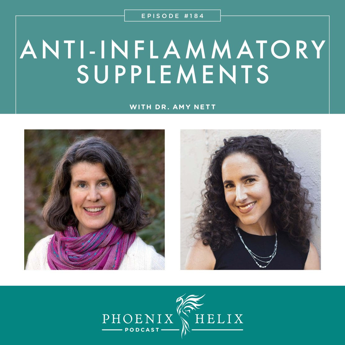 Anti-Inflammatory Supplements with Dr. Amy Nett | Phoenix Helix Podcast